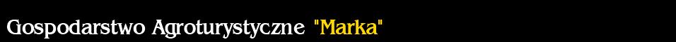 Gospodarstwo Agroturystyczne Marka